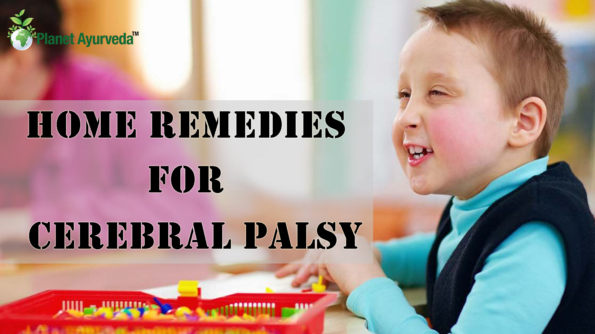 Home Remedies for Cerebral Palsy