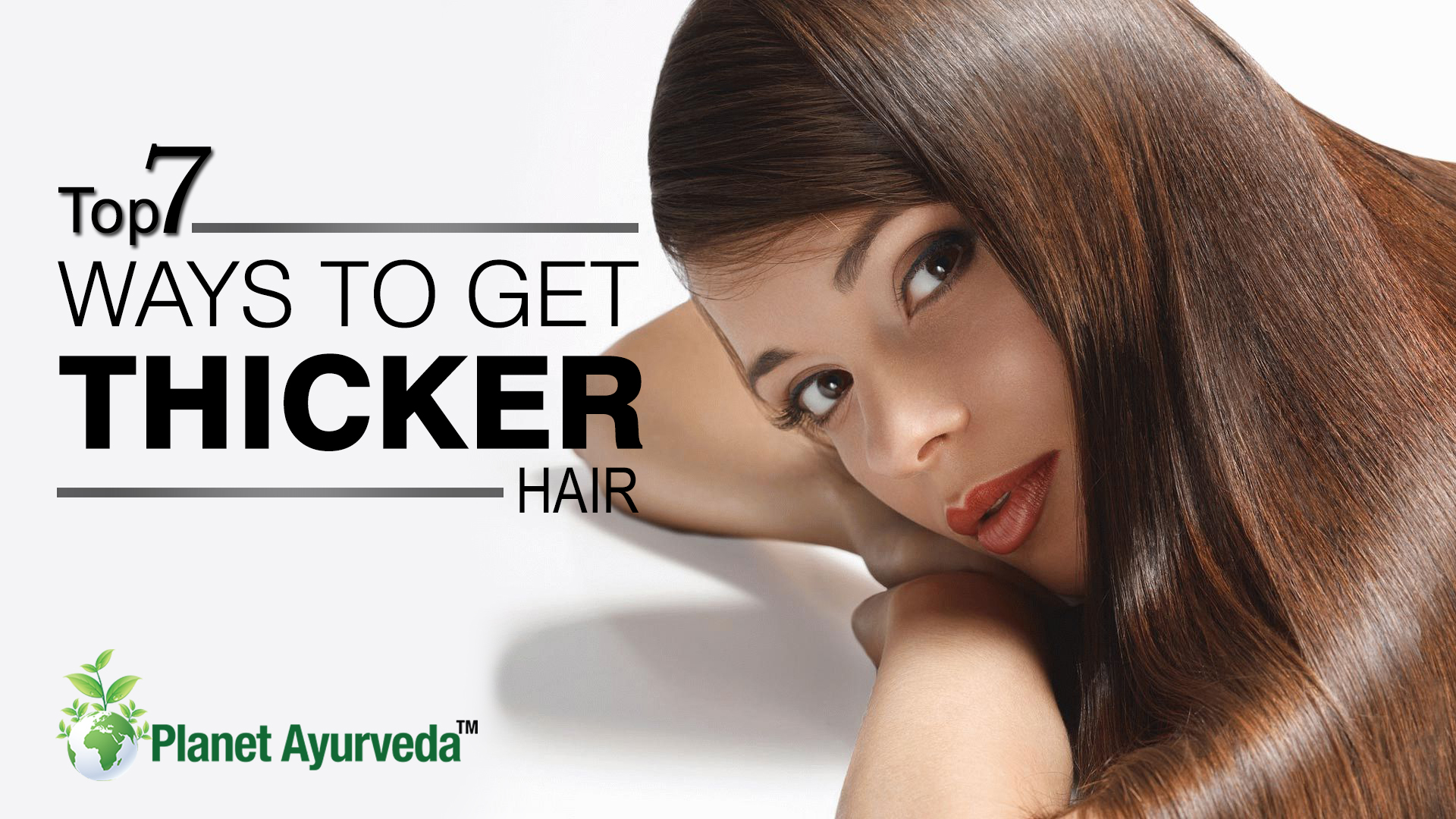 TOP 7 WAYS TO GET THICKER HAIR