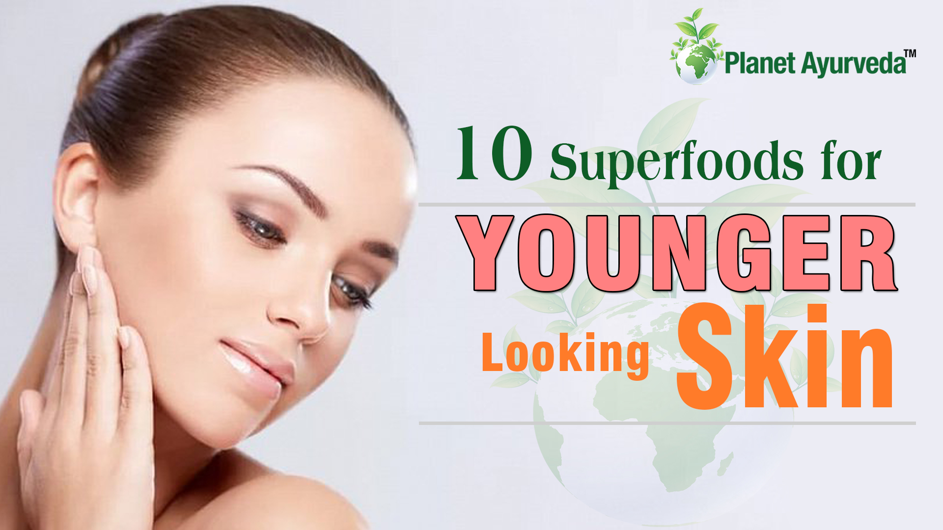 10 Super Foods for YOUNGER LOOKING SKIN