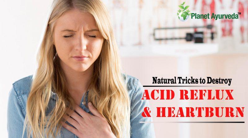 Top 7 Natural Tricks to Destroy Acid Reflux and Heartburn