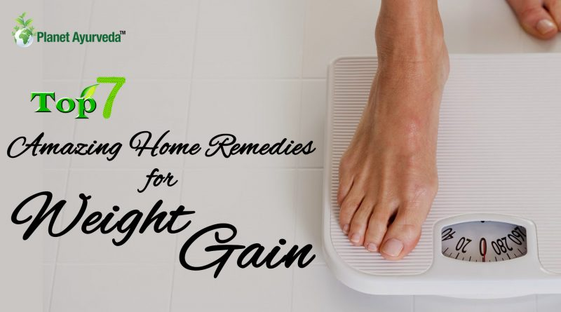 Top 7 Amazing Home Remedies for Weight Gain