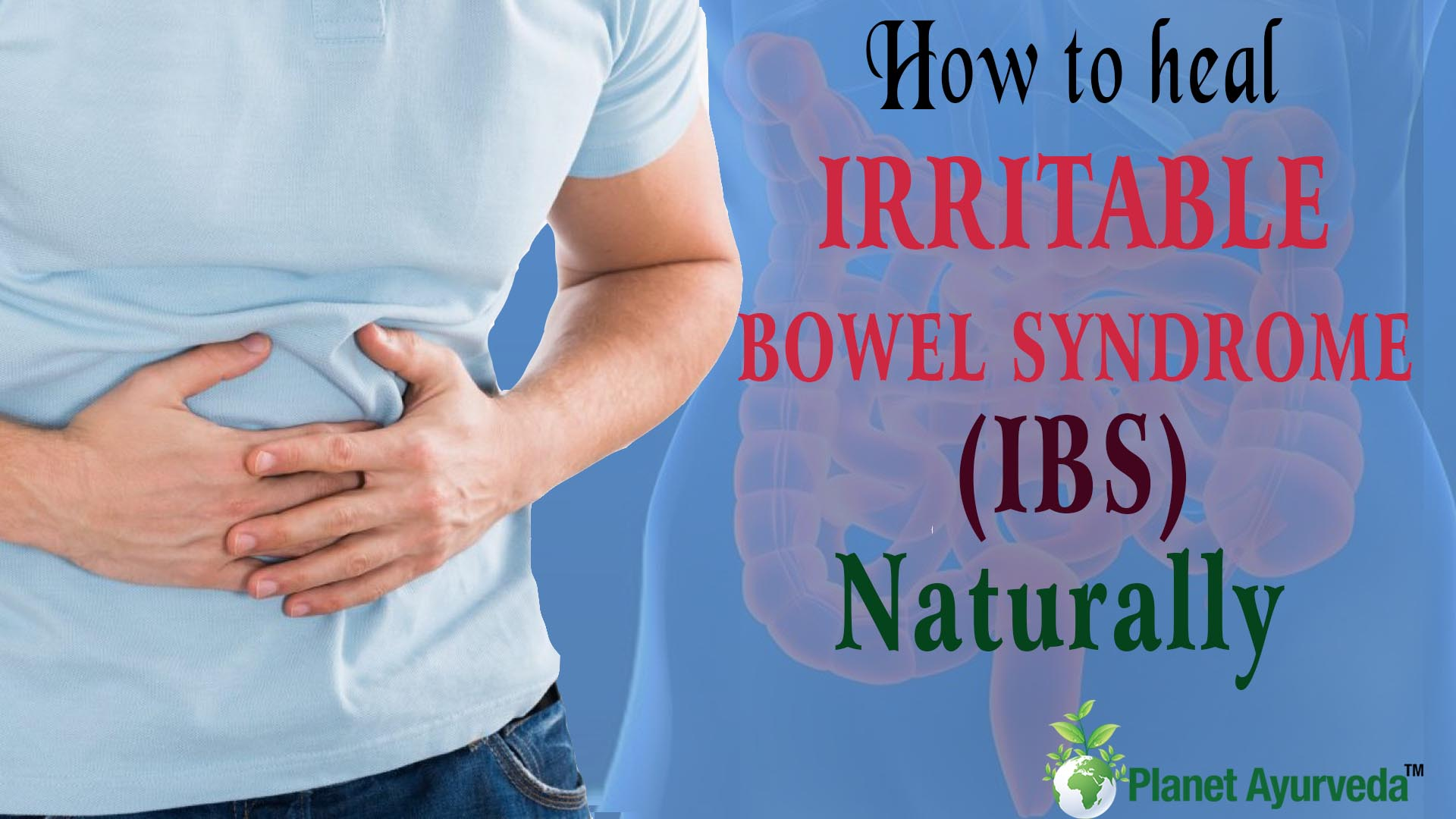 How to heal irritable bowel syndrome naturally