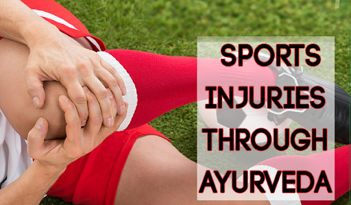 Injuries Through Ayurveda