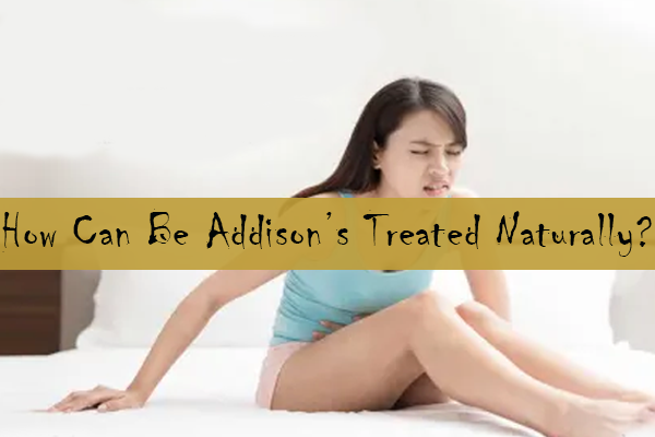Addison's Treated Naturally
