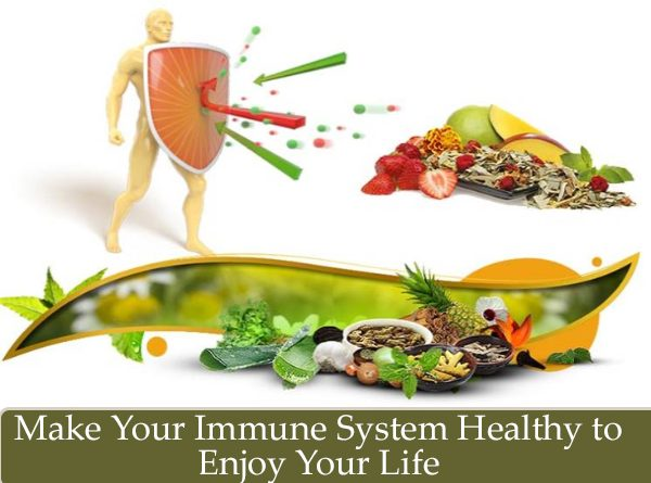 Make Your Immune System Healthy to Enjoy Your Life