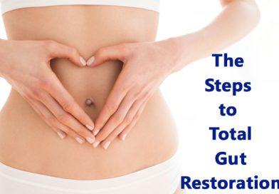 The Steps to Total Gut Restoration