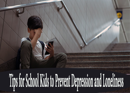 Tips for School Kids to Prevent Depression and Loneliness